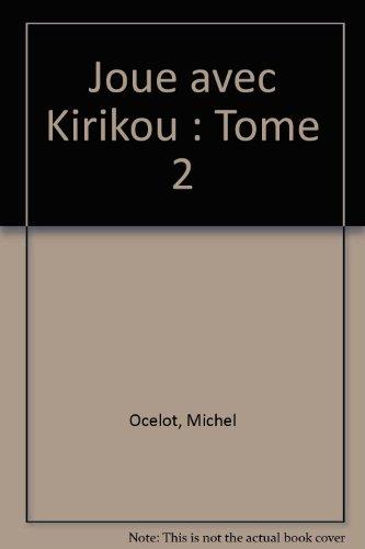 9782745922274: Joue avec Kirikou : Tome 2