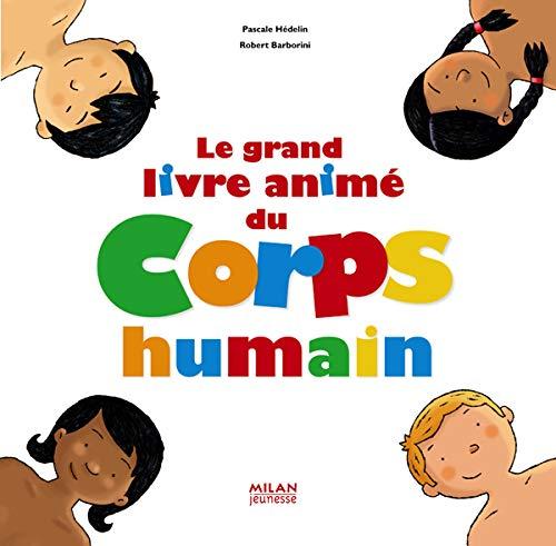 9782745922595: Le grand livre animé du Corps humain