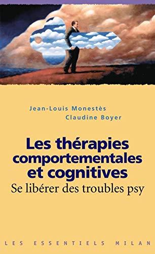9782745922694: Les thérapies comportementales et cognitives : Se libérer des troubles psy