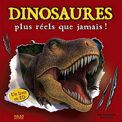 Dinosaures plus réels que jamais ! (French Edition) (2745923099) by Nick Denchfield