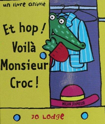 9782745923158: Et hop ! Voilà Monsieur Croc !