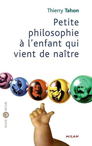 9782745924025: Petite philosophie à l'enfant qui vient de naître (French Edition)
