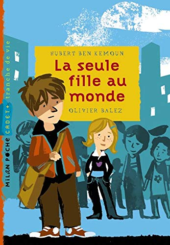 La seule fille au monde (French Edition): Hubert Ben Kemoun