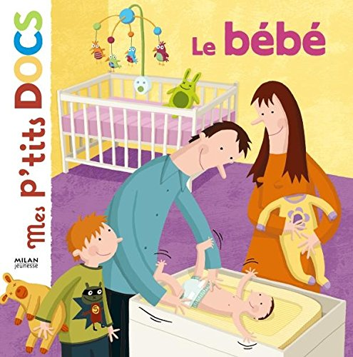 9782745925497: Mes P'tits Docs: Le Bebe (French Edition)