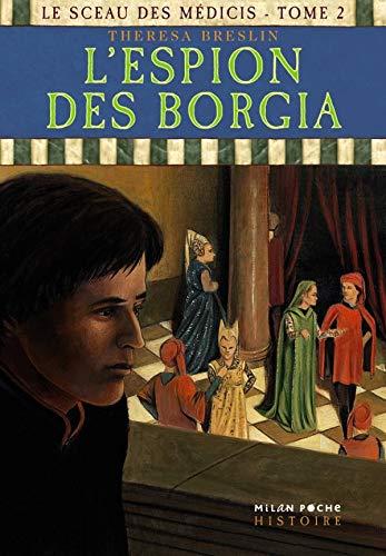 9782745925787: Le sceau des Médicis, Tome 2 : L'espion des Borgia
