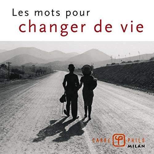 Les mots pour changer de vie: Lamoure, Christophe, Dupuy,