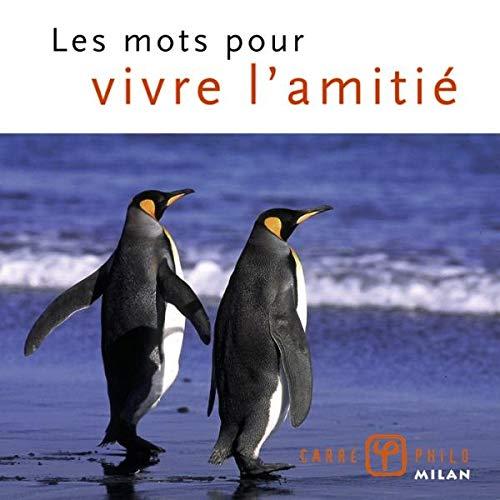 Les mots pour vivre l'amitié: Christophe Lamoure, Valérie
