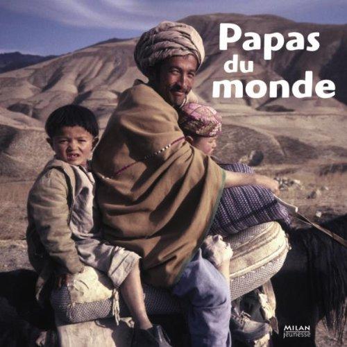 Le Tour Du Monde: Papas Du Monde: Anne Lauprête