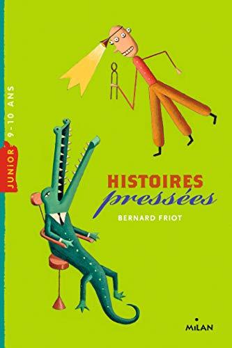 HISTOIRES PRESSÉES: FRIOT BERNARD