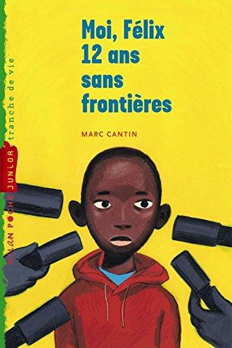 9782745927033: Moi, Félix, 12 ans, sans frontières: T.3 (Milan junior)