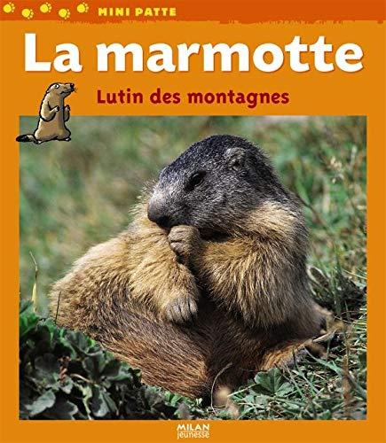 9782745927118: La marmotte : Lutin des montagnes (Mini-Patte)
