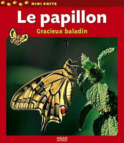 9782745927309: Le papillon : Gracieux baladin