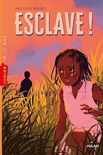 Esclave !: Pascale Maret