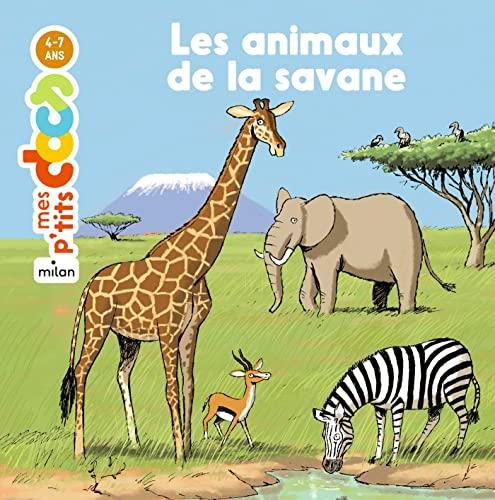 9782745931382: Mes P'tits Docs: Les Animaux De La Savane (French Edition)