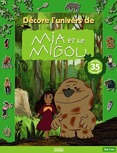 9782745932426: Décore l'univers de Mia et le Migou : Livre-jeu autocollants