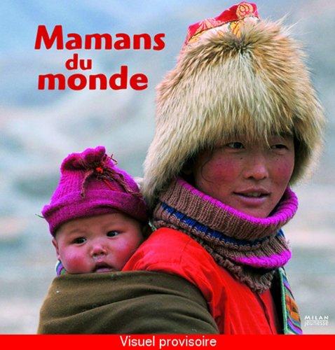 9782745933898: Le Tour Du Monde: Mamans Du Monde (French Edition)