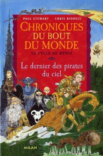 9782745935809: Chroniques du bout du monde (Cycle de Rémiz) Tome 4 : Le Dernier des pirates du ciel