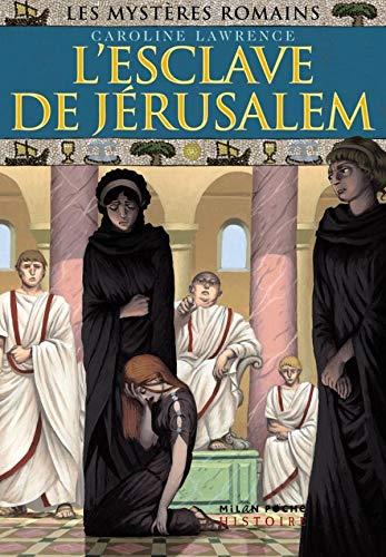 Les mystères romains, Tome 13: L'esclave de Jérusalem (2745936832) by Caroline Lawrence