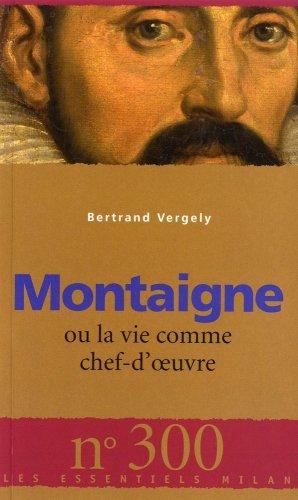 9782745937476: Montaigne : Ou la vie comme chef-d'oeuvre