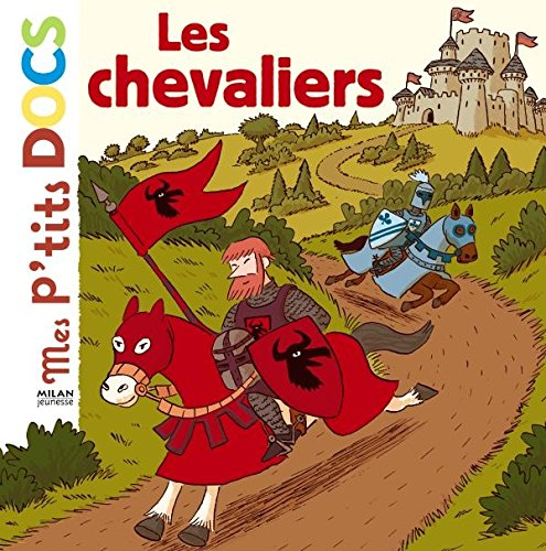 9782745938053: Mes P'tits Docs: Les Chevaliers (French Edition)