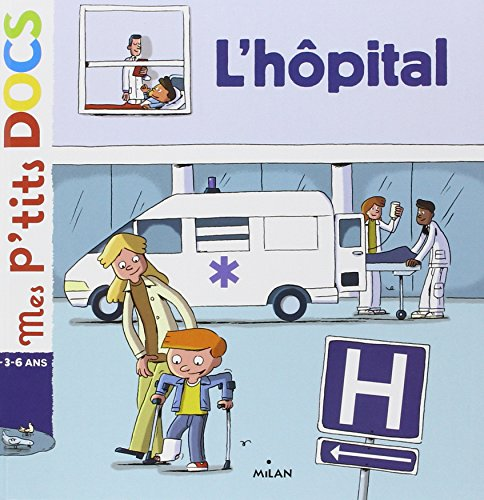 9782745938060: Mes P'tits Docs: L'hopital (French Edition)