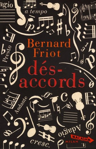 DÉS-ACCORDS: FRIOT BERNARD