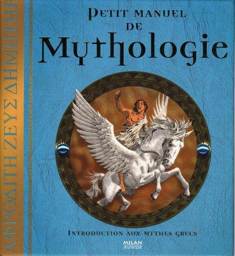 9782745940025: Petit manuel de mythologie