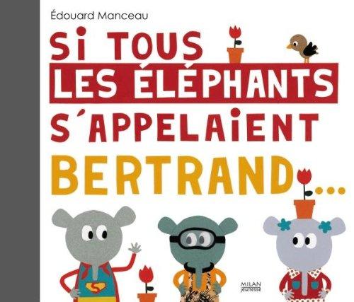 9782745940926: Si tous les �l�phants sappelaient Bertrand...