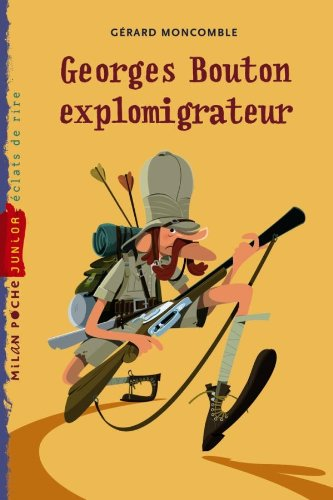 9782745942517: Georges Bouton Explomigrateur (French Edition)