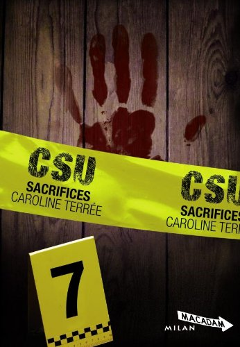 CSU, Tome 7 : Sacrifices: Caroline Terr?e