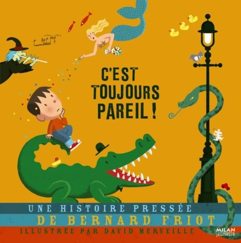CEST TOUJOURS PAREIL !: FRIOT BERNARD