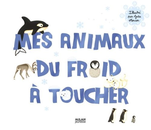 9782745944665: Mes animaux du froid à toucher
