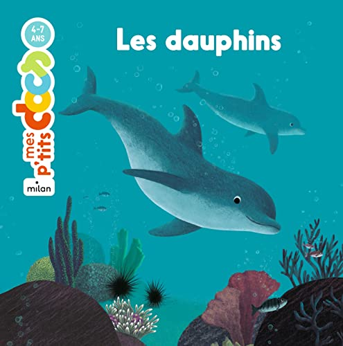 9782745945297: Mes P'tits Docs: Les Dauphins (French Edition)