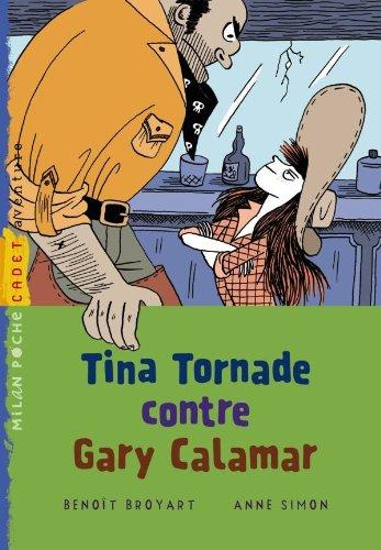 TINA TORNADE CONTRE GARY CALAMAR: BROYART BENO�T
