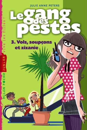 Le gang des pestes, Tome 3: Vols, soupçons et zizanie (2745945513) by [???]