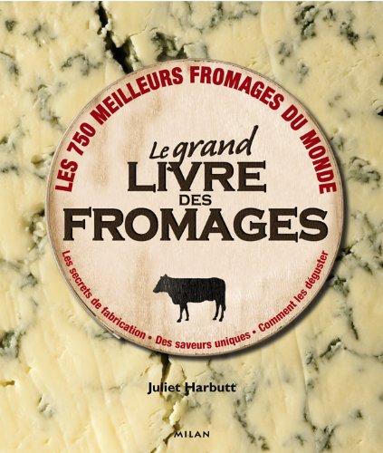 9782745945907: Le grand livre des fromages