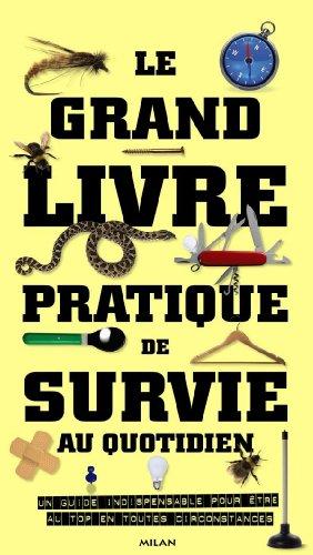 9782745946218: Le grand livre pratique de survie au quotidien