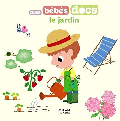 9782745948502: Le jardin (Mes bébés docs)