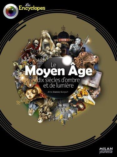 9782745948700: Le Moyen Age : Dix siècles d'ombre et de lumière