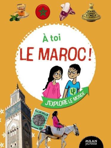 9782745952028: à toi le Maroc !
