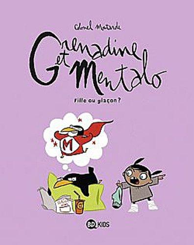 GRENADINE ET MENTALO T.02 : FILLE OU GLAÇON ?: MOUTARDE COLONEL