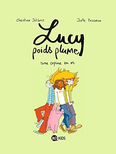 9782745952981: LUCY POIDS PLUME T02 UNE COPINE EN OR