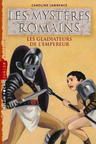 mysteres romains t.8 gladiateurs de empereur n.e. (2745953974) by Caroline Lawrence