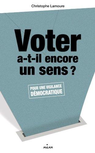 Voter a-t-il encore un sens ? Pour: Lamoure, Christophe