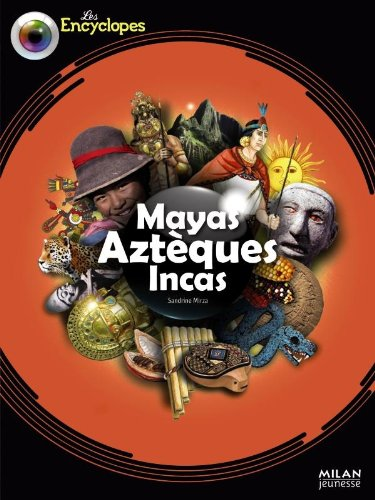 9782745955081: Mayas Azteques Incas (French Edition)