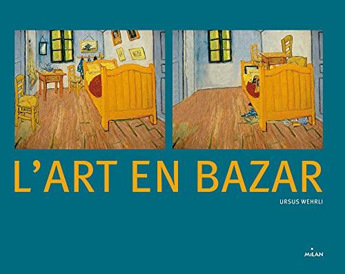 L'art en bazar: Ursus Wehrli