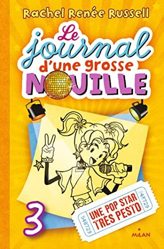 JOURNAL D'UNE GROSSE NOUILLE (LE) T.03: RUSSELL RACHEL RENÉE