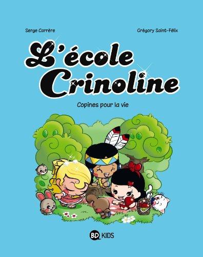 ÉCOLE CRINOLINE (L') T.02 : COPINES POUR LA VIE: CARRÈRE SERGE