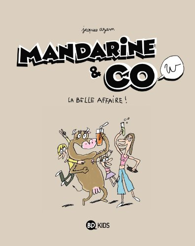 MANDARINE & CO T.01 : LA BELLE AFFAIRE: AZAM JACQUES