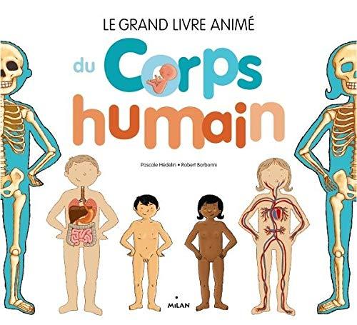 9782745959171: Le grand livre animé du corps humain NE